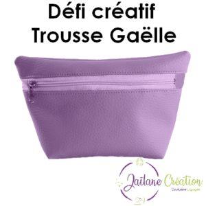 Tutoriel Trousse Gaëlle – Défi créatif